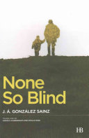 None So Blind | 9999902212264 | Gonzalez Sainz, J.A. - Translated by H. Augenbraum and C. Ross