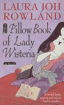 The Pillow Book of Lady Wisteria | 9999902486375 | Laura Joh Rowland