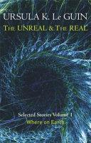 The Unreal and the Real  Volume 1 - Selected Stories | 9999902432846 | Le Guin, Ursula