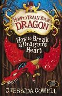 How to Break a Dragon's Heart | 9999902617007 | Cressida Cowell