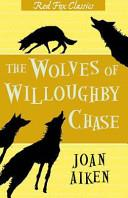The Wolves of Willoughby Chase | 9999902616093 | Joan Aiken