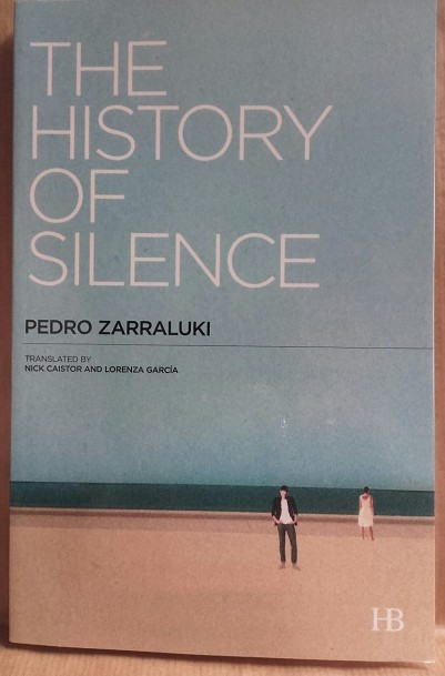 The History of Silence | 9999902374528 | Zarraluki, Pedro - Translated by Nick Caistor and Lorenzo García