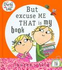 Charlie and Lola. But Excuse Me That Is My Book | 9999902591925 | Lauren Child