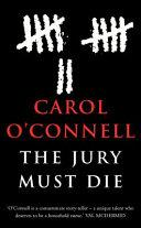 The Jury Must Die | 9999902454909 | O?Connell, Carol