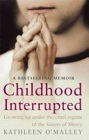 Childhood Interrupted | 9999902683699 | Kathleen O'Malley