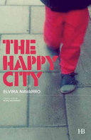 The Happy City | 9999902212059 | Navarro, Elvira - Translated by Rosalind Harvey