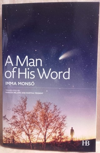 A Man of His Word | 9999902212202 | Monsó, Imma - Translated by Maruxa Relaño and Martha Tennent