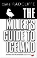 The Killer's Guide to Iceland | 9999902434734 | Zane Radcliffe,