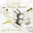 Ollie's Magic Bunny | 9999902526491 | Nicola Killen