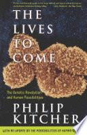 The LIVES TO COME | 9999902562628 | Kitcher, Philip