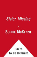 Sister, Missing | 9999902377758 | Sophie McKenzie