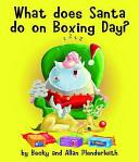 What Does Santa Do on Boxing Day? | 9999902526569 | Becky Plenderleith Allan Plenderleith