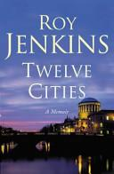 Twelve Cities | 9999902528471 | Roy Jenkins