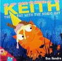 Keith the Cat with the Magic Hat | 9999902360736 | Hendra, Sue
