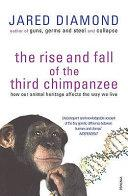 The rise and fall of the third chimpanzee | 9999902673409 | Diamond, Jared M.