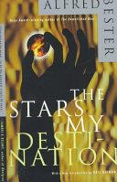 The stars my destination | 9999902573860 | Alfred Bester; introduction by Neil Gaiman; compiled and edited by Alexander [i. e. Alex] and Phylli