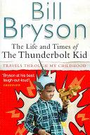 The Life and Times of the Thunderbolt Kid | 9999902528457 | Bryson, Bill