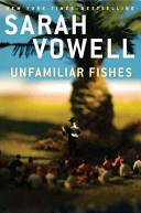 Unfamiliar Fishes | 9999902446485 | Sarah Vowell