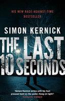 The Last 10 Seconds. Simon Kernick | 9999902634097 | Kernick, Simon