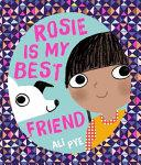 Rosie Is My Best Friend | 9999902526545 | Ali Pye